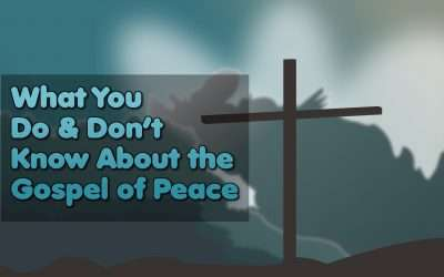 Gospel of Peace: What You Know & Don't Know