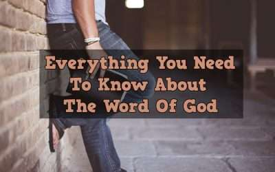 Everything You Need To Know About The Word Of God